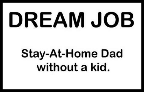 dream-job-stay-at-home-dad-without-a-kid-sb-5874370
